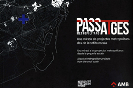 Exhibition in ETSAV and publication of a book: 'Passatges Metropolitans'